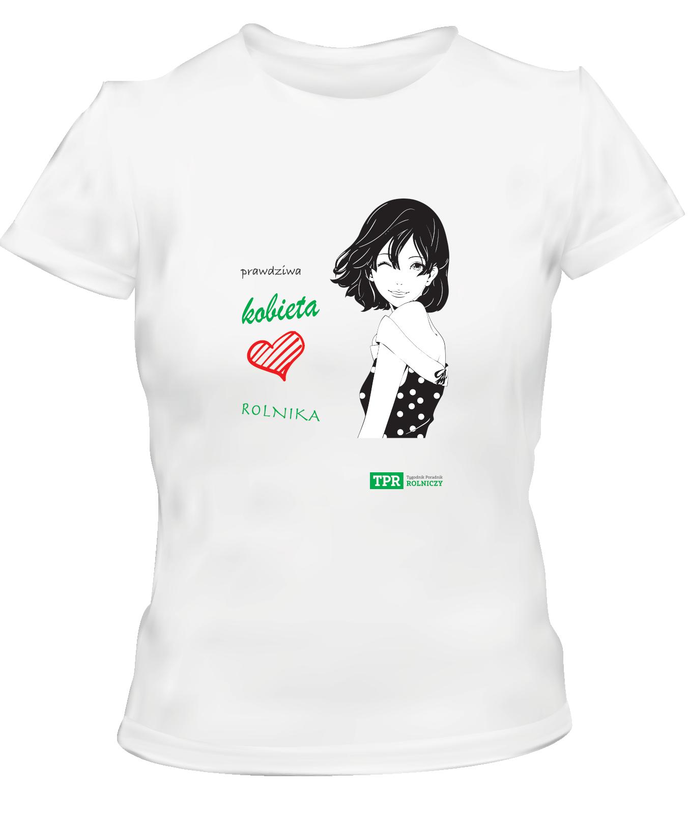 Koszulka damska - Prawdziwa Kobieta Kocha Rolnika –Tygodnik Poradnik Rolniczy