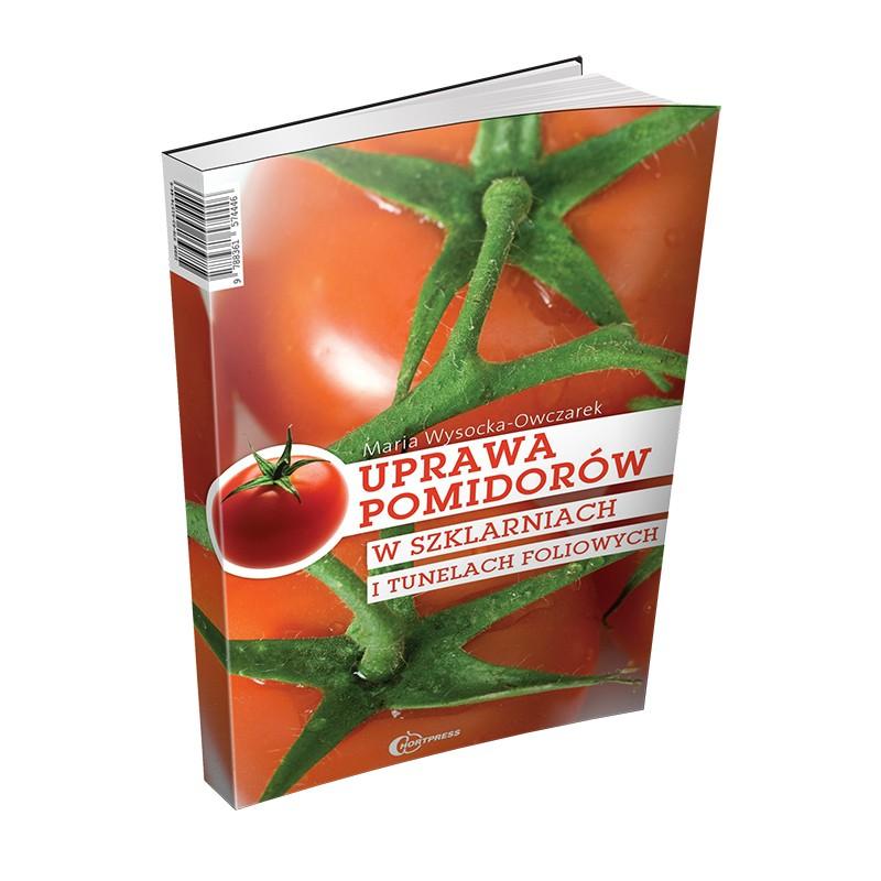 Uprawa pomidorów w szklarniach i tunelach foliowych