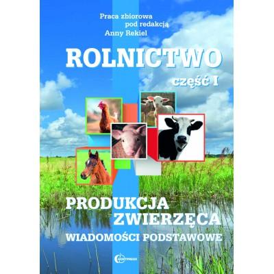 Rolnictwo cz. I. Produkcja...