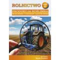Rolnictwo cz. IV. Produkcja roślinna. Środowisko i podstawy agrotechniki