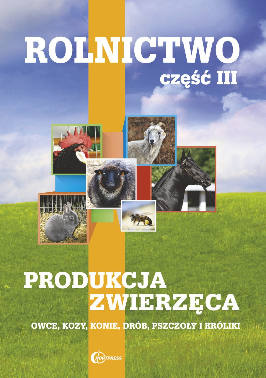 Rolnictwo cz. III. Produkcja zwierzęca. Owce, kozy, konie, drób, pszczoły, króliki.
