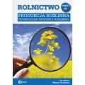Rolnictwo cz. VI. Produkcja roślinna. Technologie produkcji roślinnej