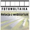Fotowoltaika - relacja z webinarium