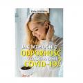 Jak wzmocnić odporność w czasie pandemii COVID-19?