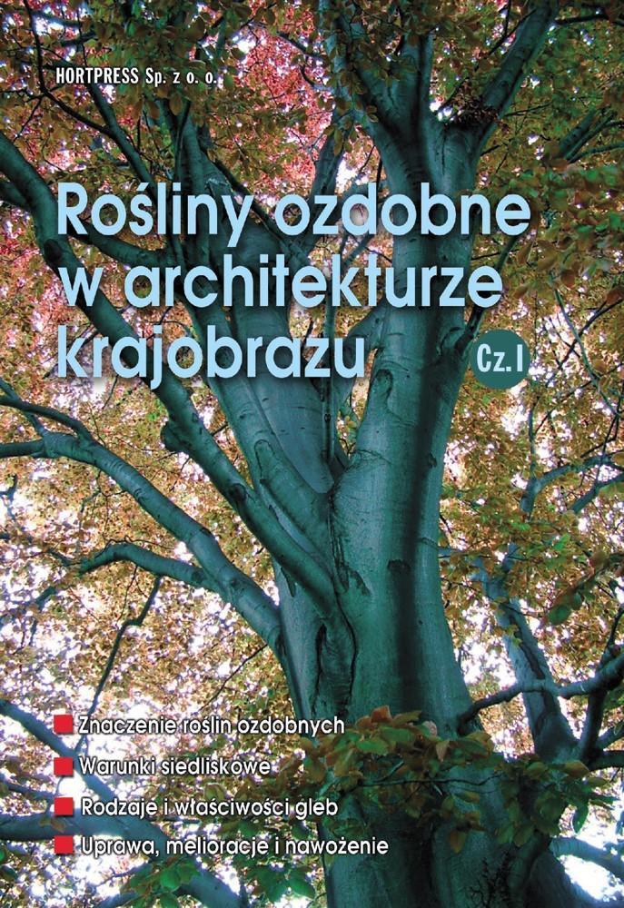 Rośliny ozdobne w architekturze krajobrazu cz. I