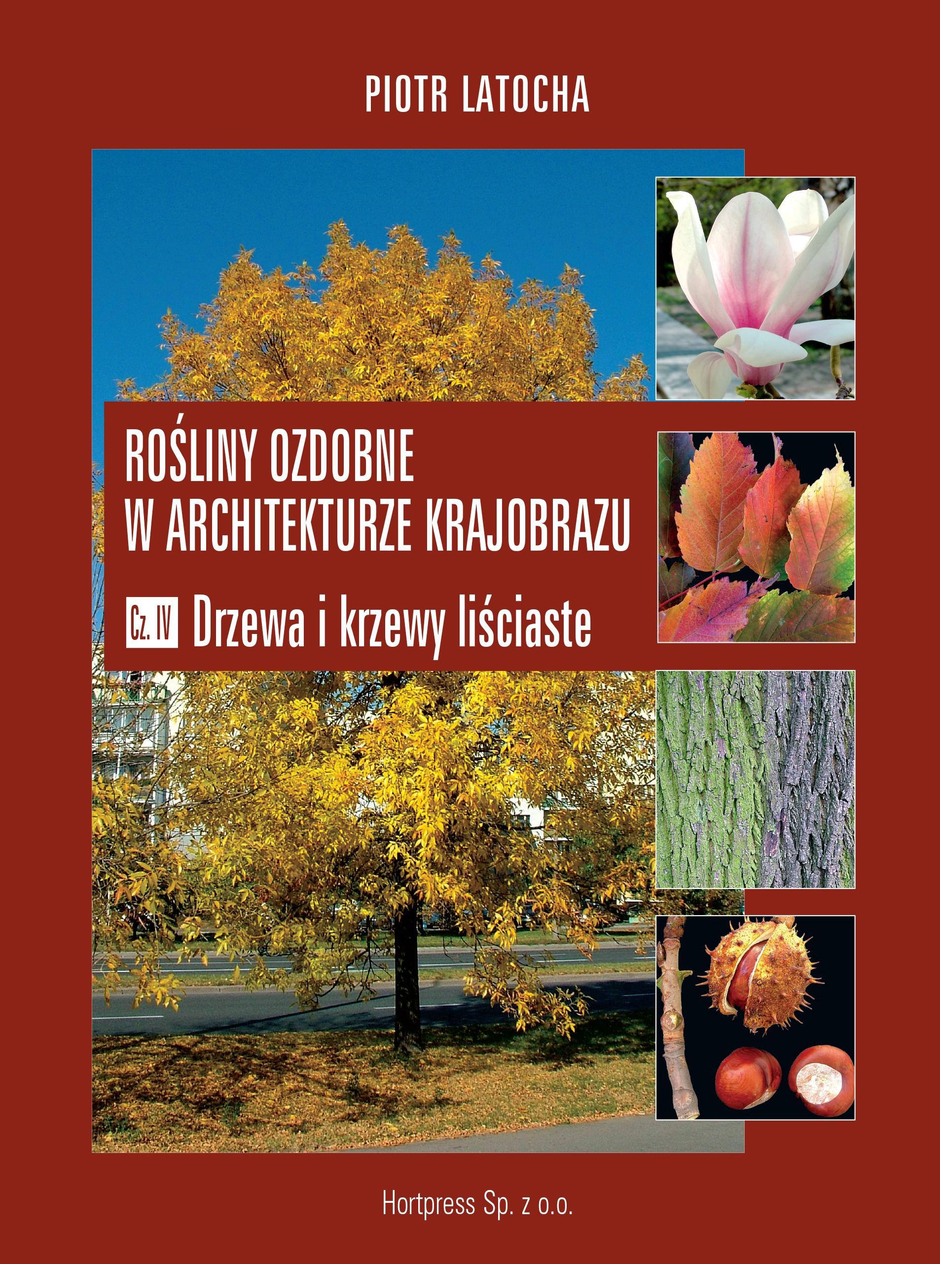 Rośliny ozdobne w architekturze krajobrazu cz. IV