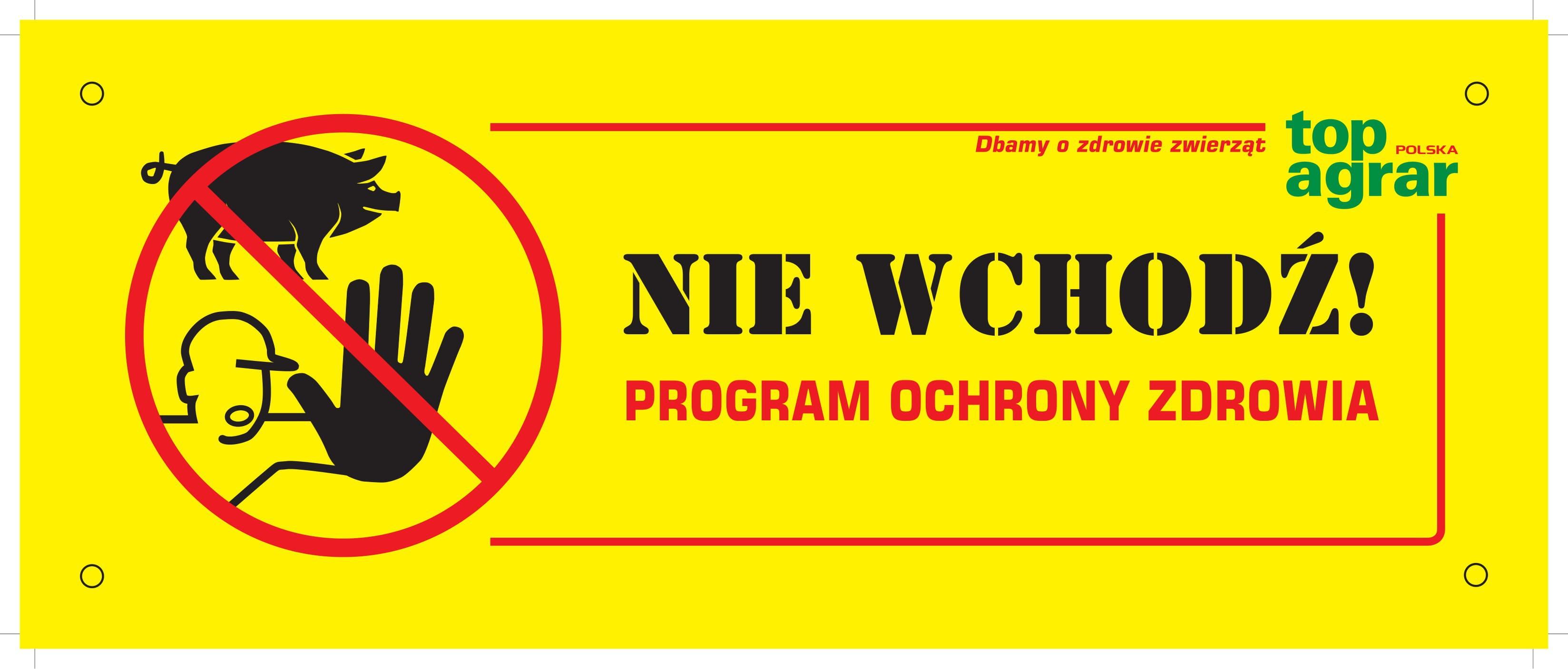 Tabliczka ostrzegawcza – Nie wchodź! Program Ochrony Zdrowia (świnie)